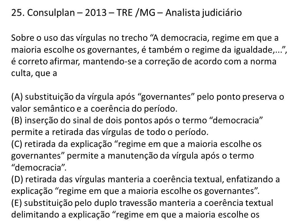 25. Consulplan – 2013 – TRE /MG – Analista judiciário