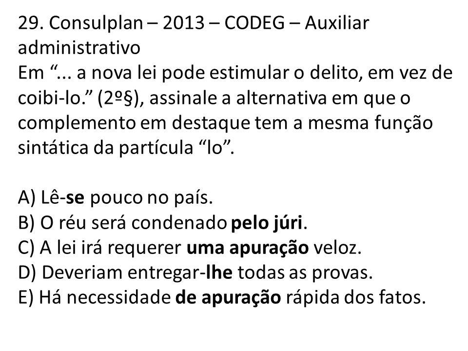 29. Consulplan – 2013 – CODEG – Auxiliar administrativo