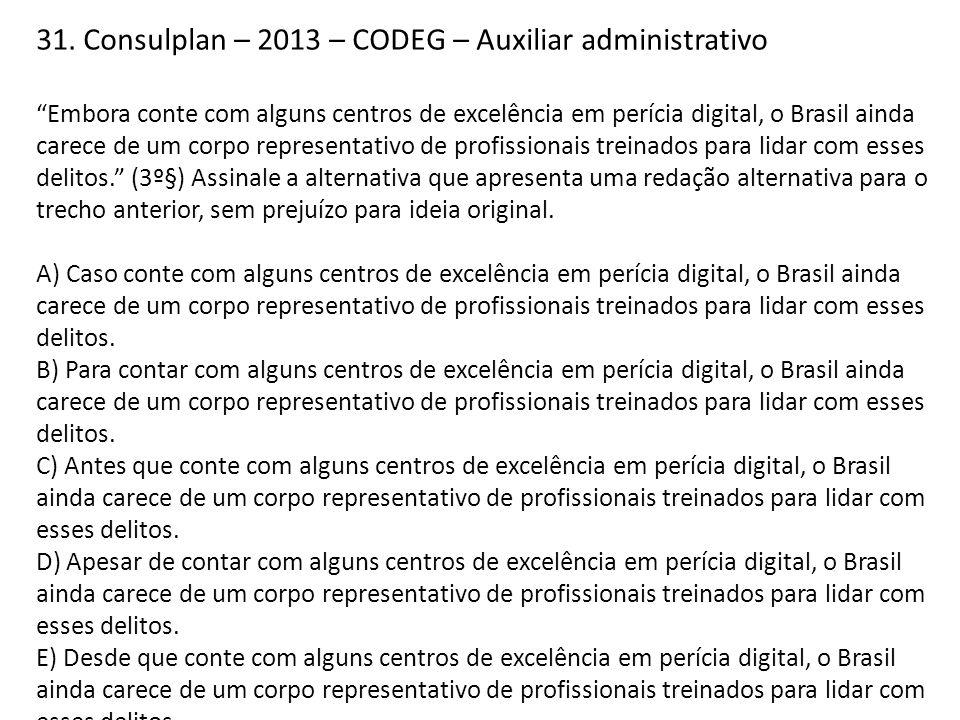 31. Consulplan – 2013 – CODEG – Auxiliar administrativo