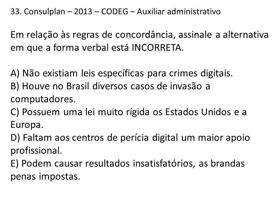 A) Não existiam leis específicas para crimes digitais.