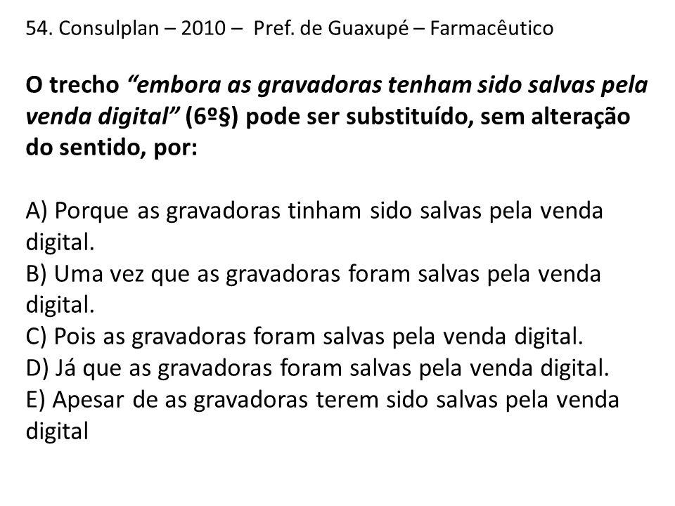 A) Porque as gravadoras tinham sido salvas pela venda digital.