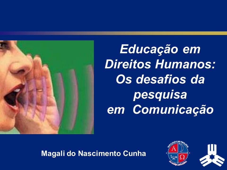 Educação em Direitos Humanos: Os desafios da pesquisa em Comunicação