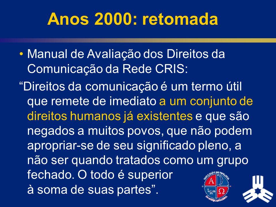 Anos 2000: retomada Manual de Avaliação dos Direitos da Comunicação da Rede CRIS: