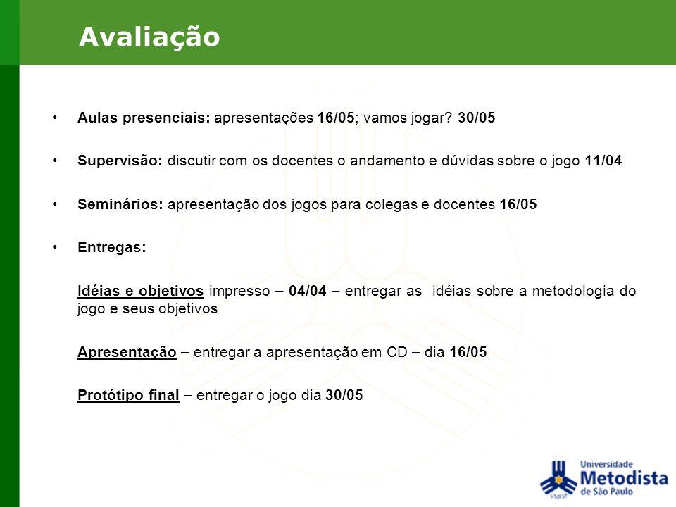 Avaliação Aulas presenciais: apresentações 16/05; vamos jogar 30/05