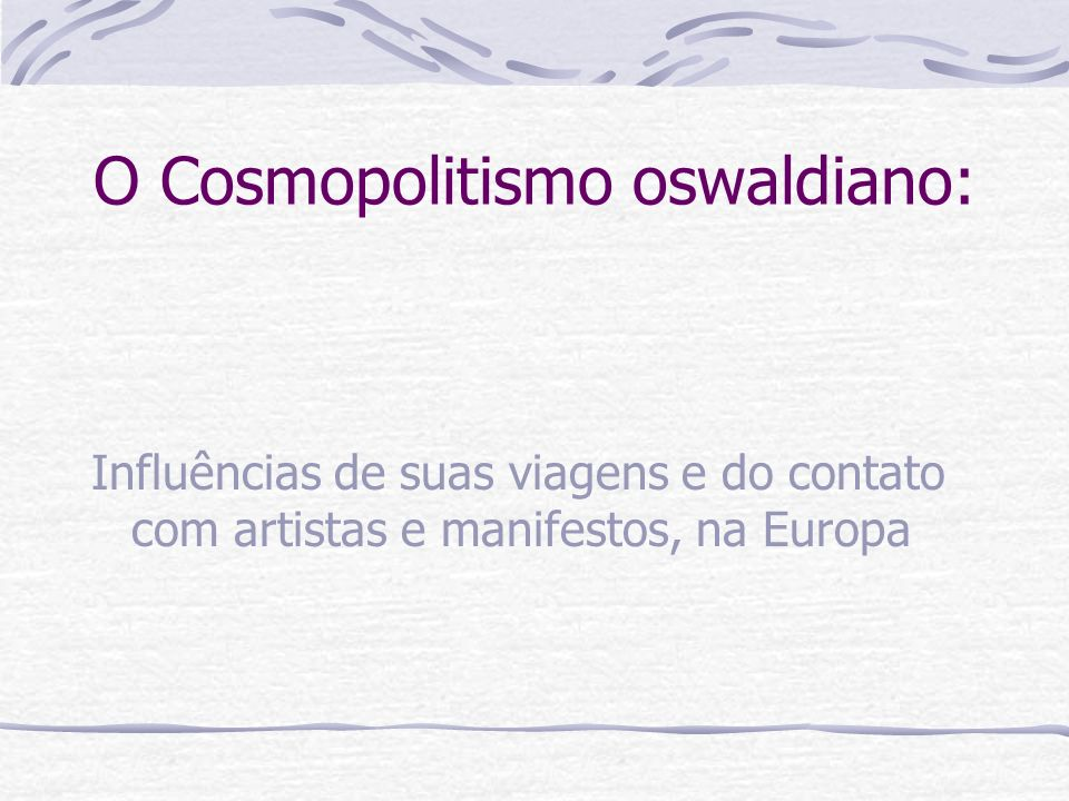 O Cosmopolitismo oswaldiano: