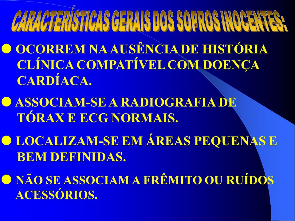 CARACTERÍSTICAS GERAIS DOS SOPROS INOCENTES:
