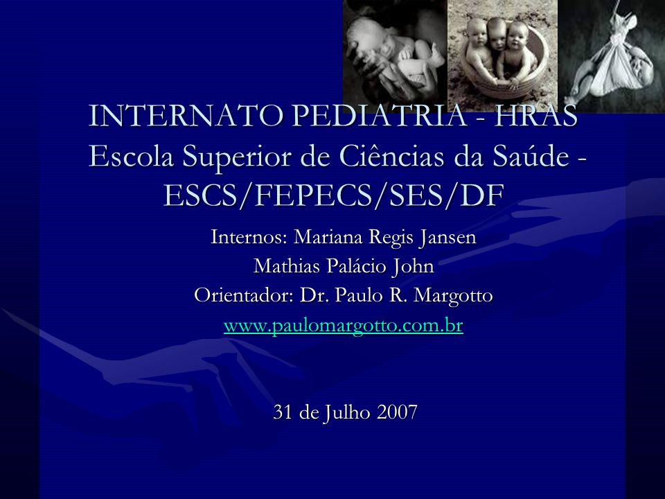 INTERNATO PEDIATRIA - HRAS Escola Superior de Ciências da Saúde - ESCS/FEPECS/SES/DF