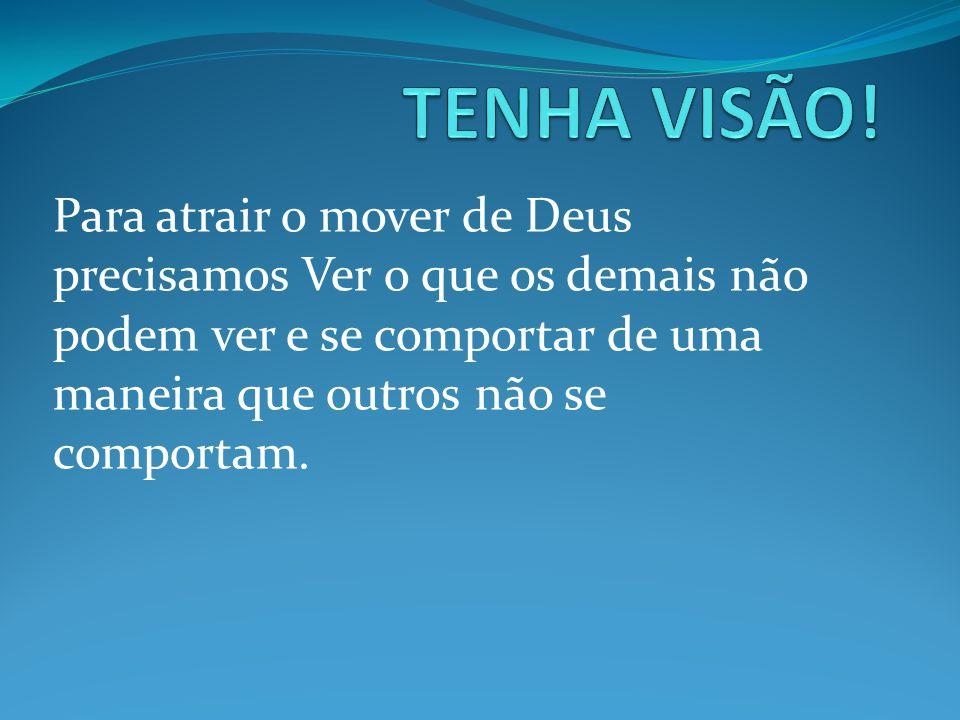 TENHA VISÃO.