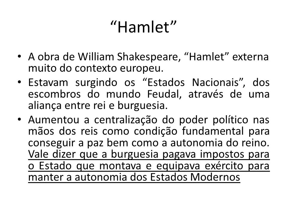 Hamlet A obra de William Shakespeare, Hamlet externa muito do contexto europeu.