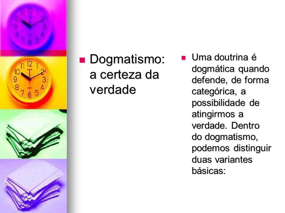 Dogmatismo: a certeza da verdade