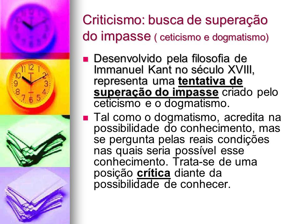 Criticismo: busca de superação do impasse ( ceticismo e dogmatismo)