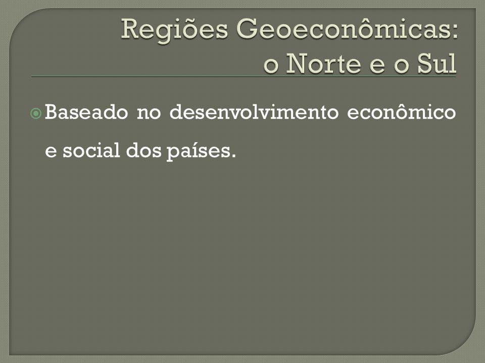 Regiões Geoeconômicas: o Norte e o Sul