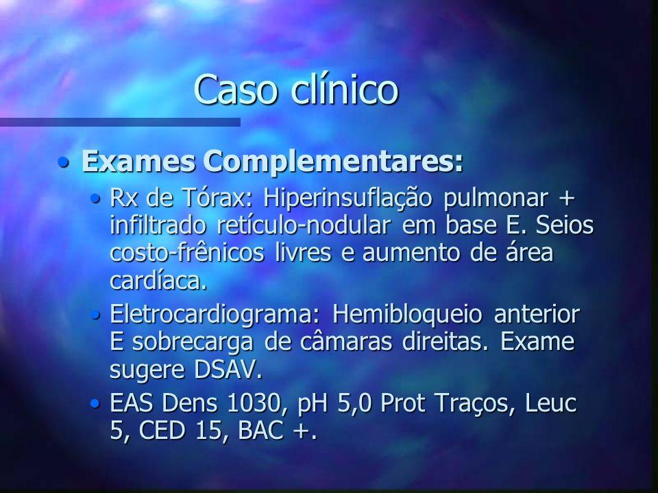 Caso clínico Exames Complementares: