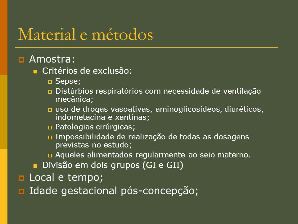 Material e métodos Amostra: Local e tempo;