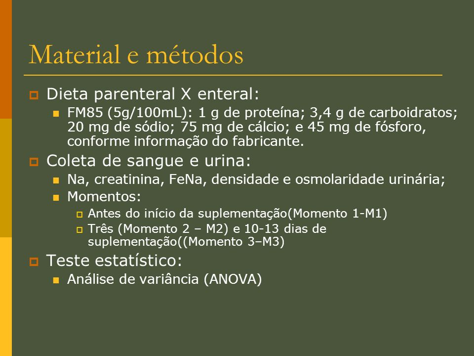 Material e métodos Dieta parenteral X enteral: