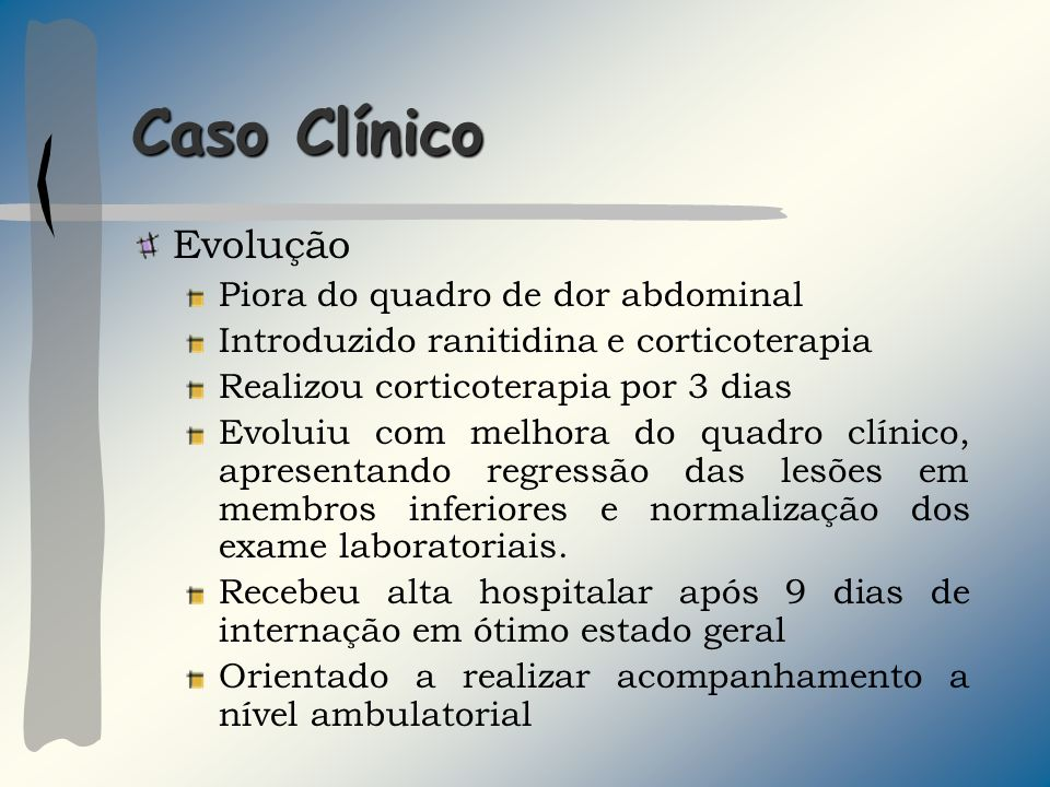 Caso Clínico Evolução Piora do quadro de dor abdominal