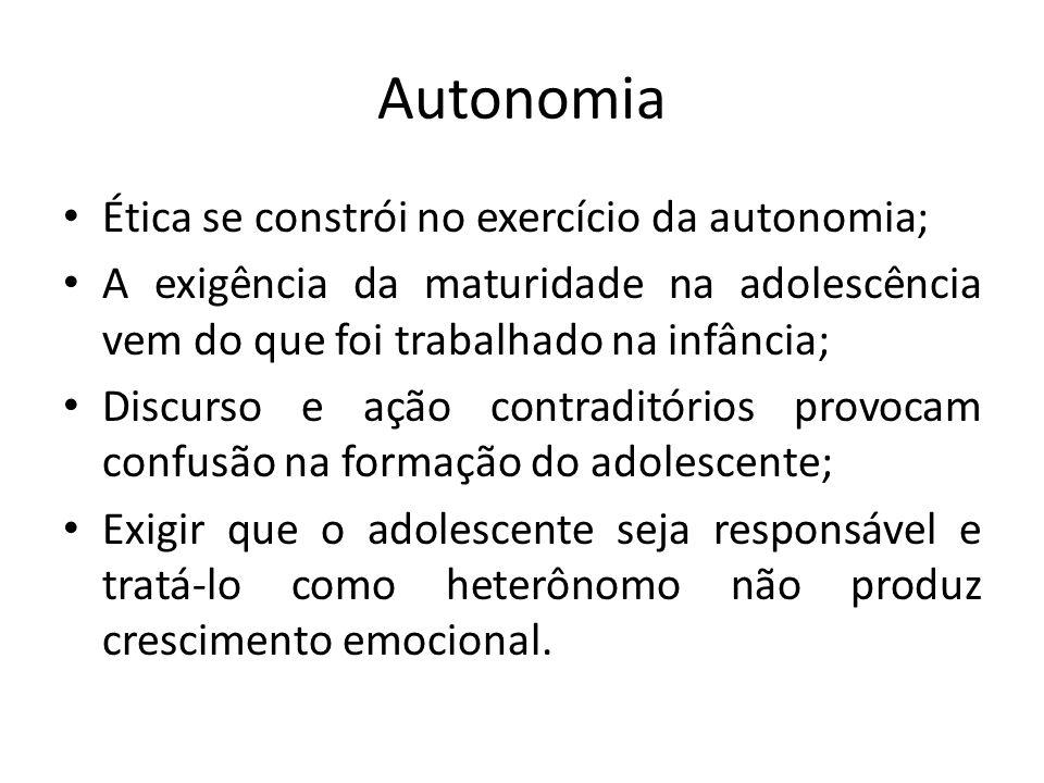 Autonomia Ética se constrói no exercício da autonomia;