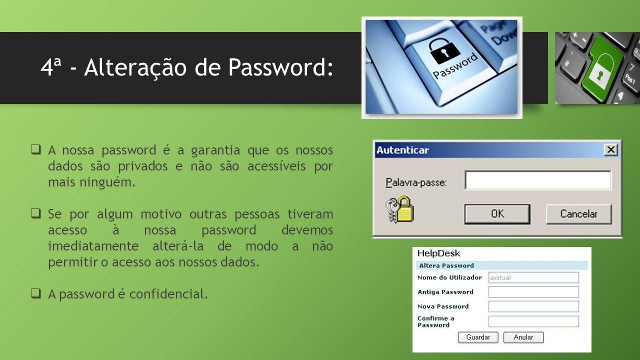 4ª - Alteração de Password: