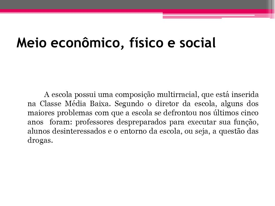 Meio econômico, físico e social