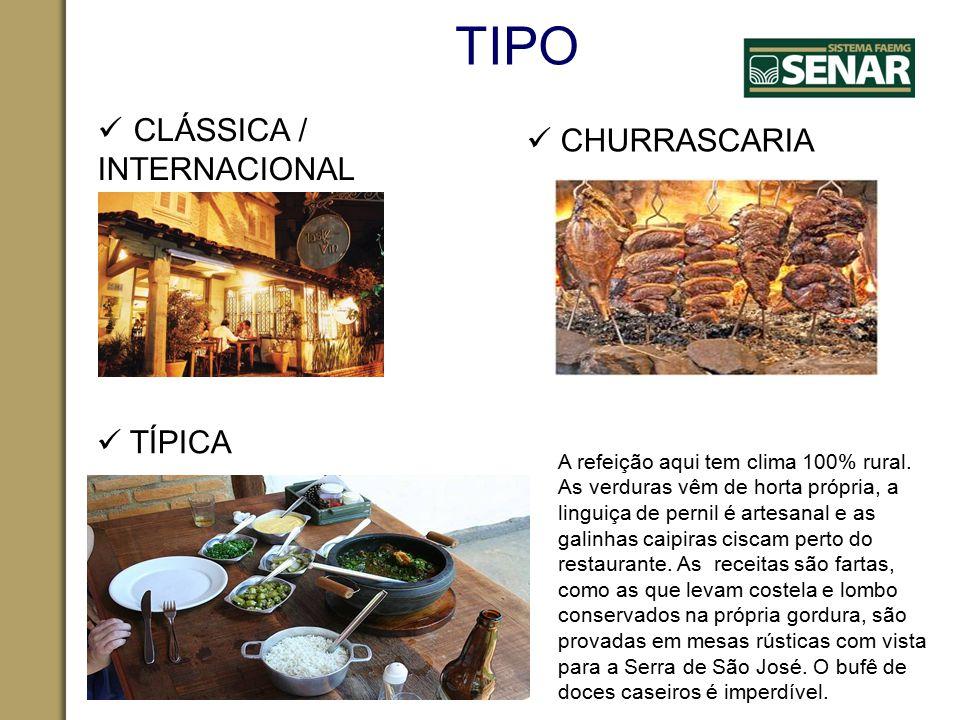 TIPO CLÁSSICA /  CHURRASCARIA INTERNACIONAL  TÍPICA