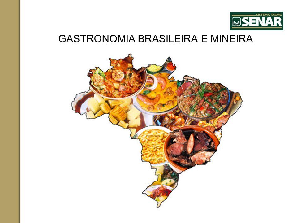 GASTRONOMIA BRASILEIRA E MINEIRA