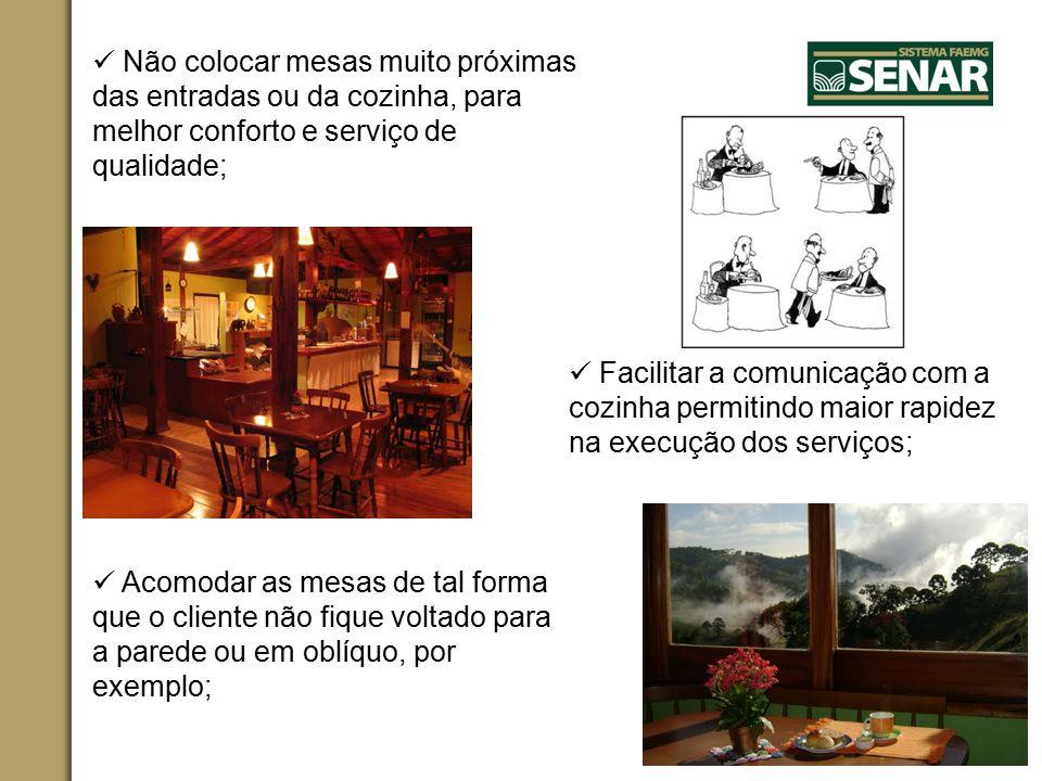  Não colocar mesas muito próximas das entradas ou da cozinha, para melhor conforto e serviço de qualidade;