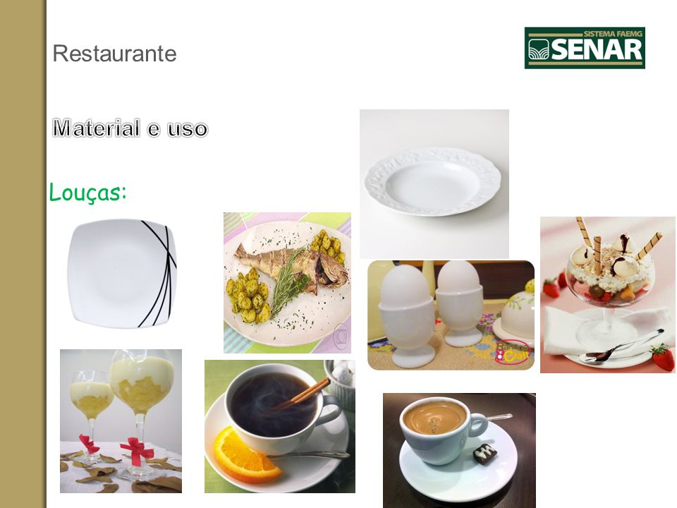 Restaurante Material e uso Louças: