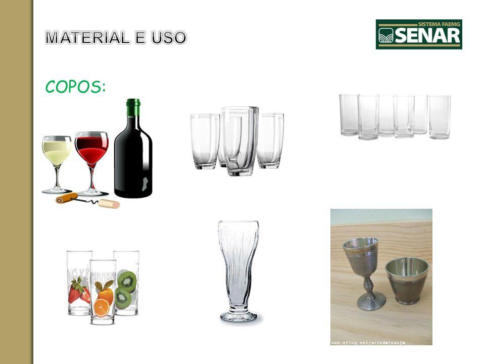 MATERIAL E USO COPOS: