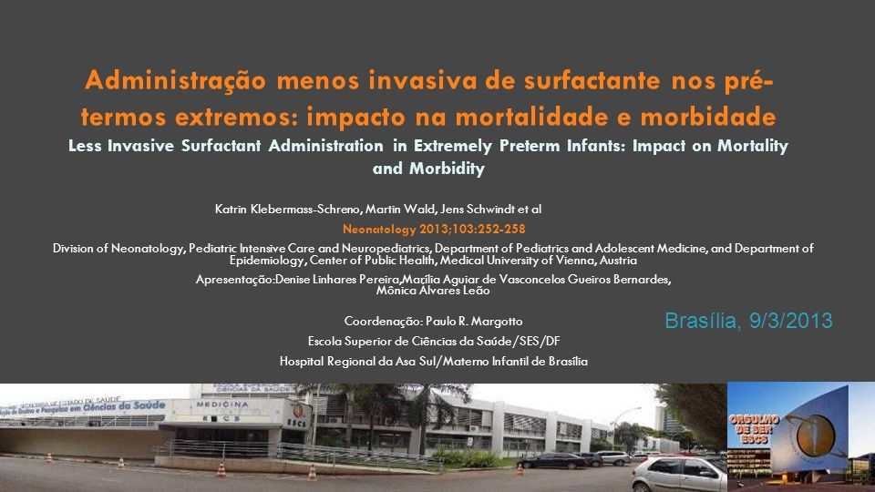 Administração menos invasiva de surfactante nos pré-termos extremos: impacto na mortalidade e morbidade Less Invasive Surfactant Administration in Extremely Preterm Infants: Impact on Mortality and Morbidity