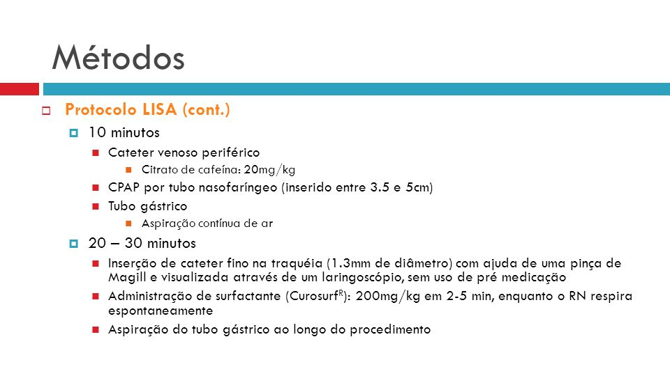 Métodos Protocolo LISA (cont.) 10 minutos 20 – 30 minutos