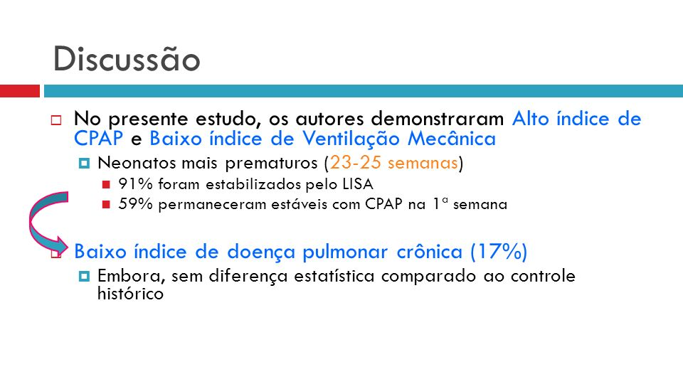 Discussão No presente estudo, os autores demonstraram Alto índice de CPAP e Baixo índice de Ventilação Mecânica.