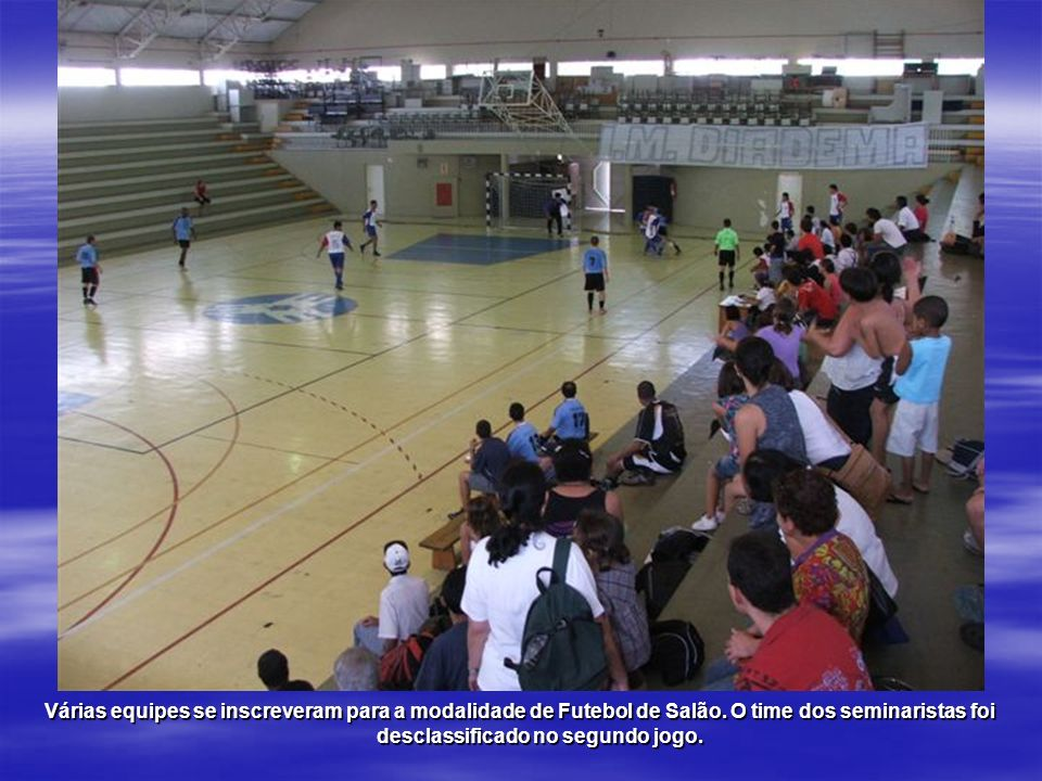 Várias equipes se inscreveram para a modalidade de Futebol de Salão