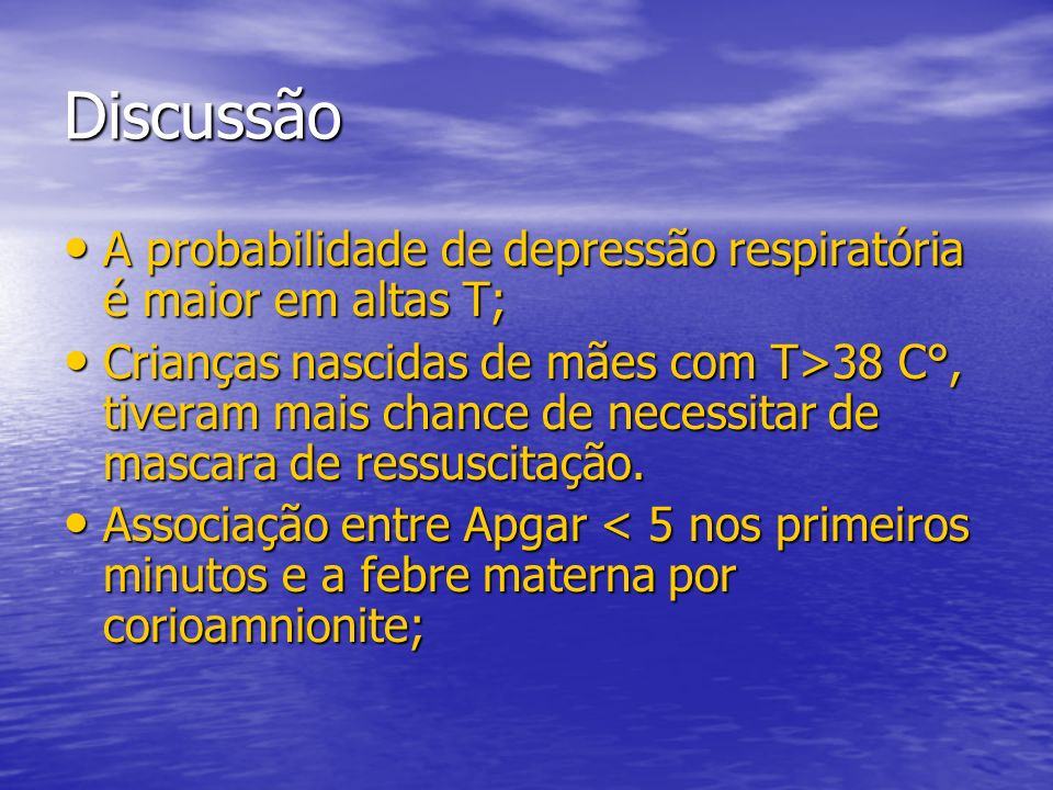 Discussão A probabilidade de depressão respiratória é maior em altas T;
