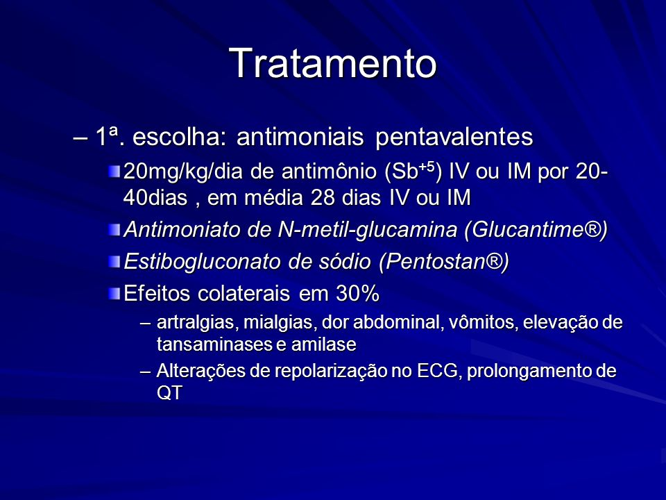 Tratamento 1ª. escolha: antimoniais pentavalentes