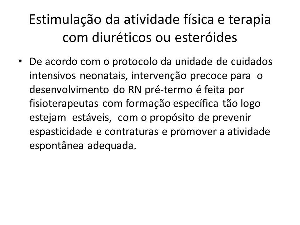 Estimulação da atividade física e terapia com diuréticos ou esteróides