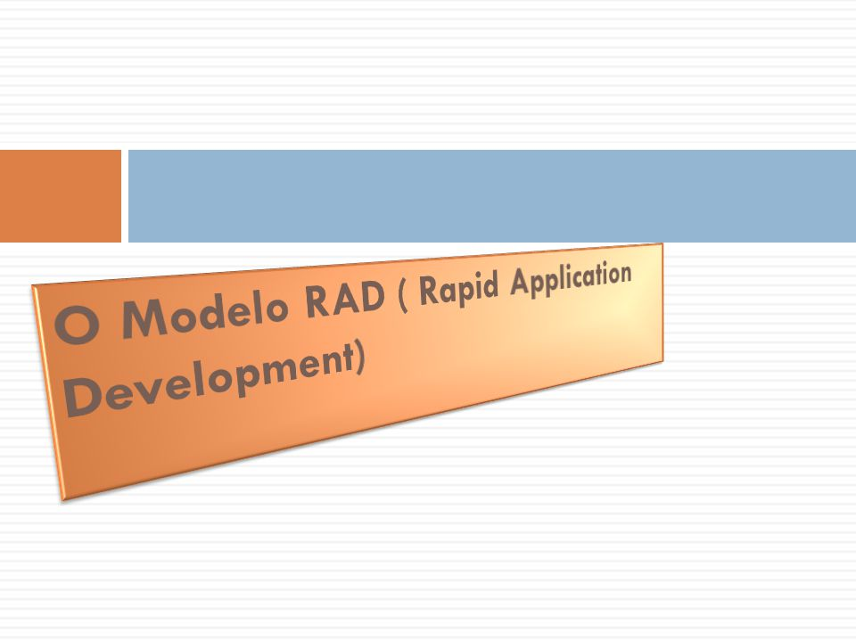 O Modelo RAD ( Rapid Application Development)