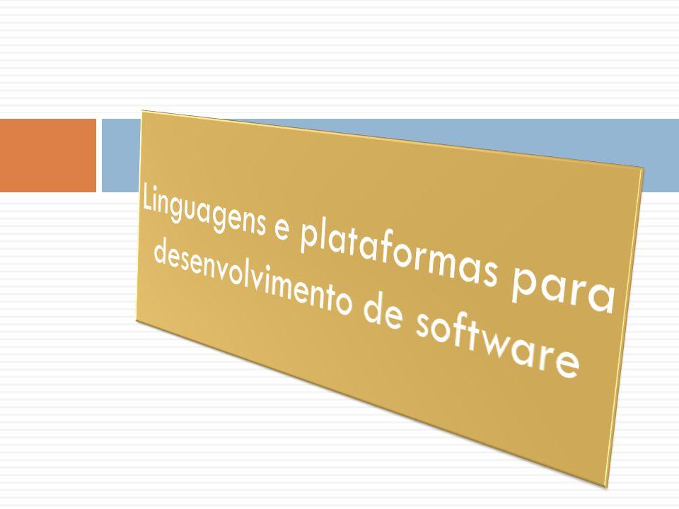 Linguagens e plataformas para desenvolvimento de software