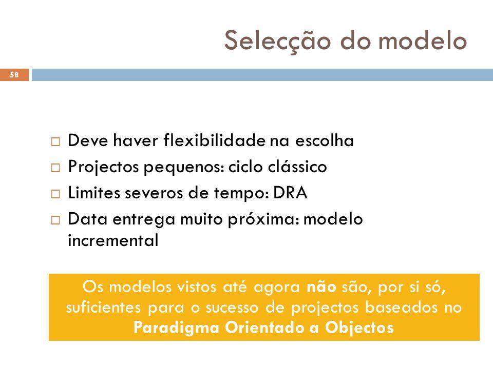 Selecção do modelo Deve haver flexibilidade na escolha