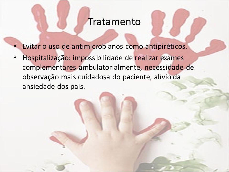 Tratamento Evitar o uso de antimicrobianos como antipiréticos.