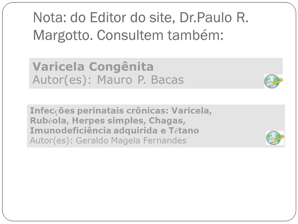 Nota: do Editor do site, Dr.Paulo R. Margotto. Consultem também: