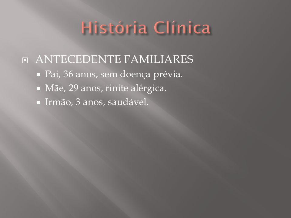 História Clínica ANTECEDENTE FAMILIARES