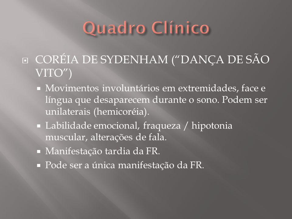 Quadro Clínico CORÉIA DE SYDENHAM ( DANÇA DE SÃO VITO )