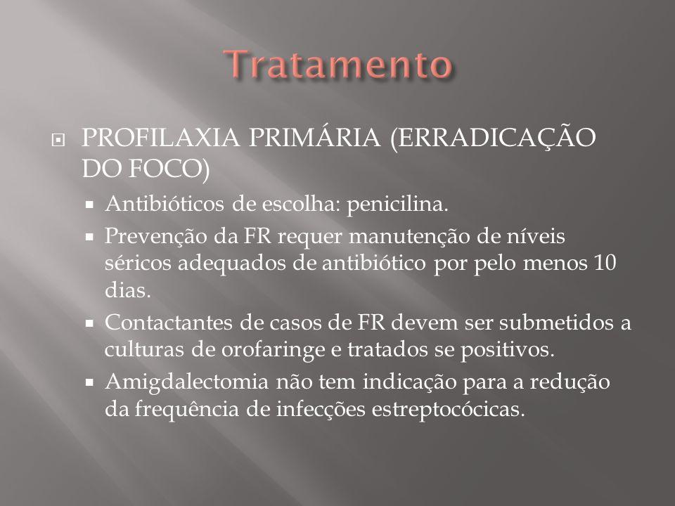 Tratamento PROFILAXIA PRIMÁRIA (ERRADICAÇÃO DO FOCO)