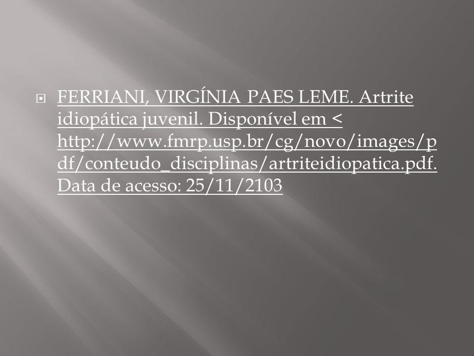 FERRIANI, VIRGÍNIA PAES LEME. Artrite idiopática juvenil
