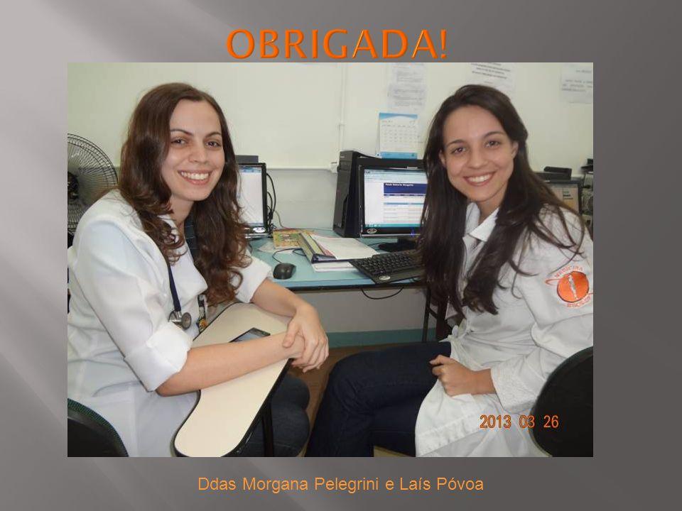OBRIGADA! Ddas Morgana Pelegrini e Laís Póvoa