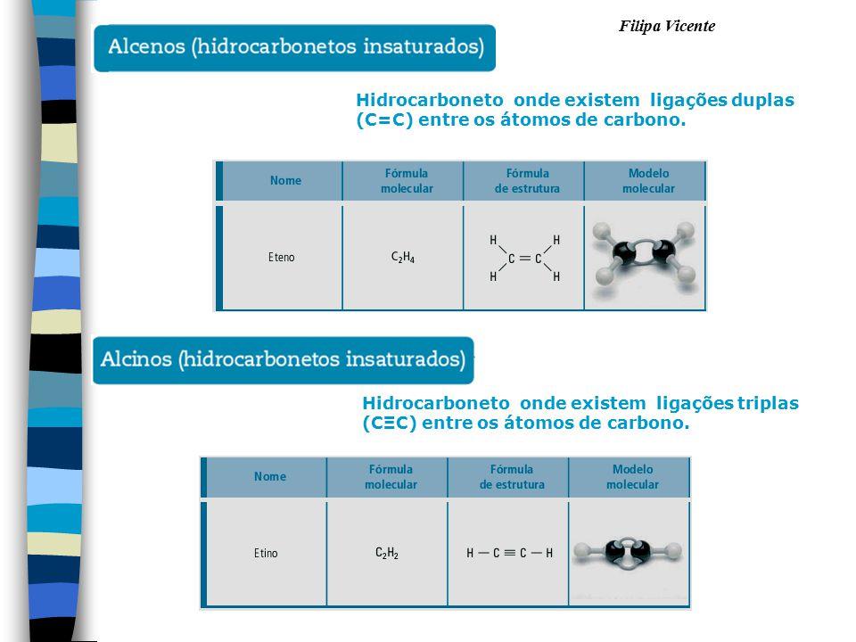 Hidrocarboneto onde existem ligações duplas (C=C) entre os átomos de carbono.
