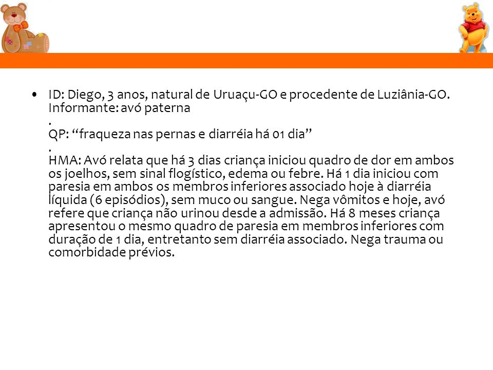 ID: Diego, 3 anos, natural de Uruaçu-GO e procedente de Luziânia-GO