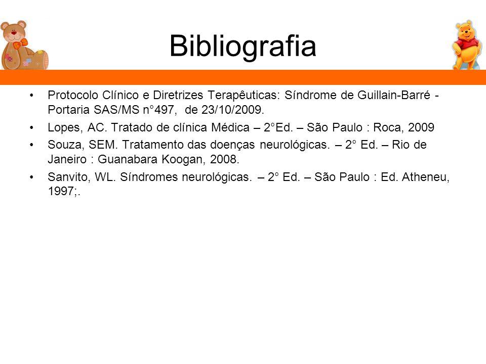 BibliografiaProtocolo Clínico e Diretrizes Terapêuticas: Síndrome de Guillain-Barré - Portaria SAS/MS n°497, de 23/10/2009.