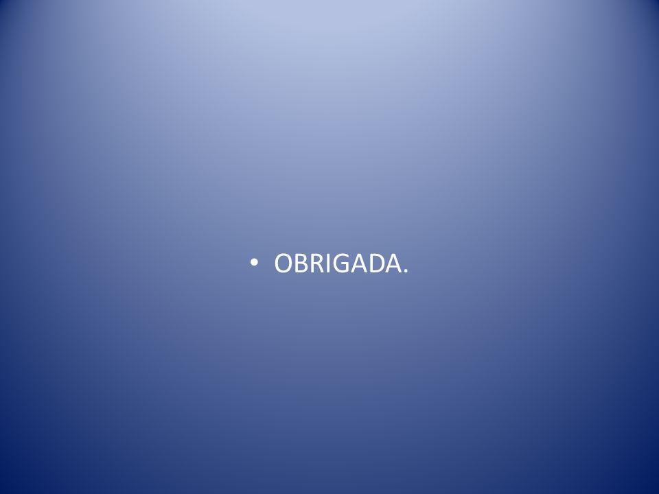 OBRIGADA.