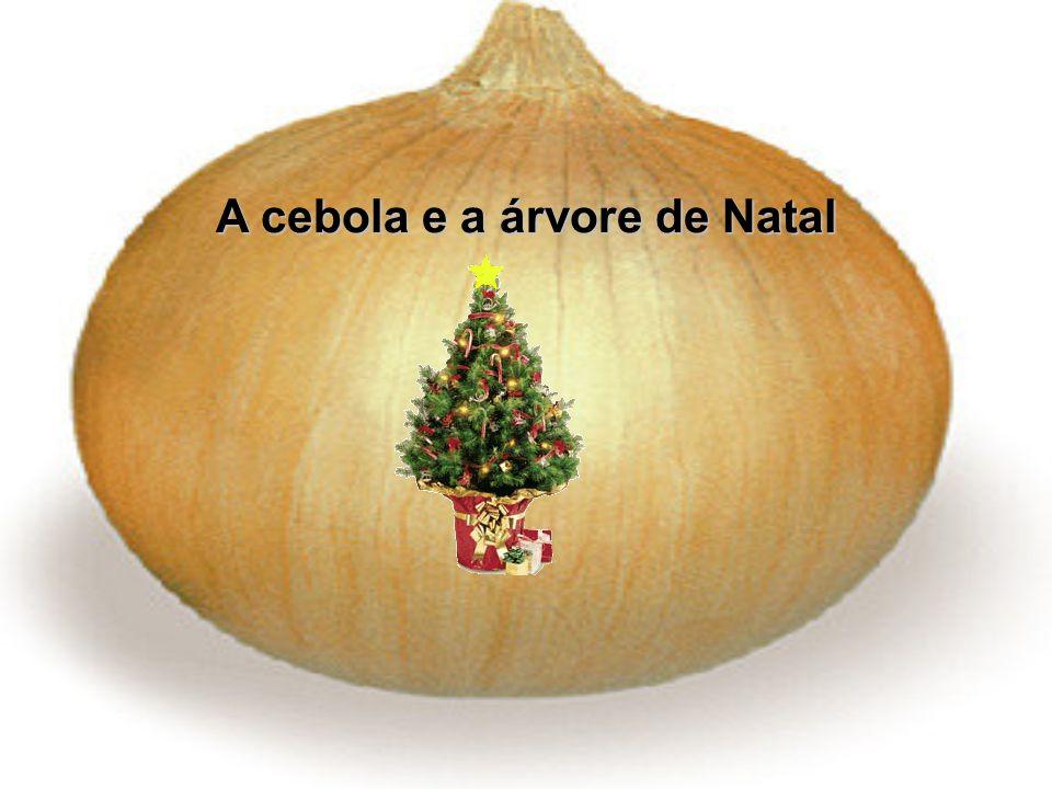 A cebola e a árvore de Natal